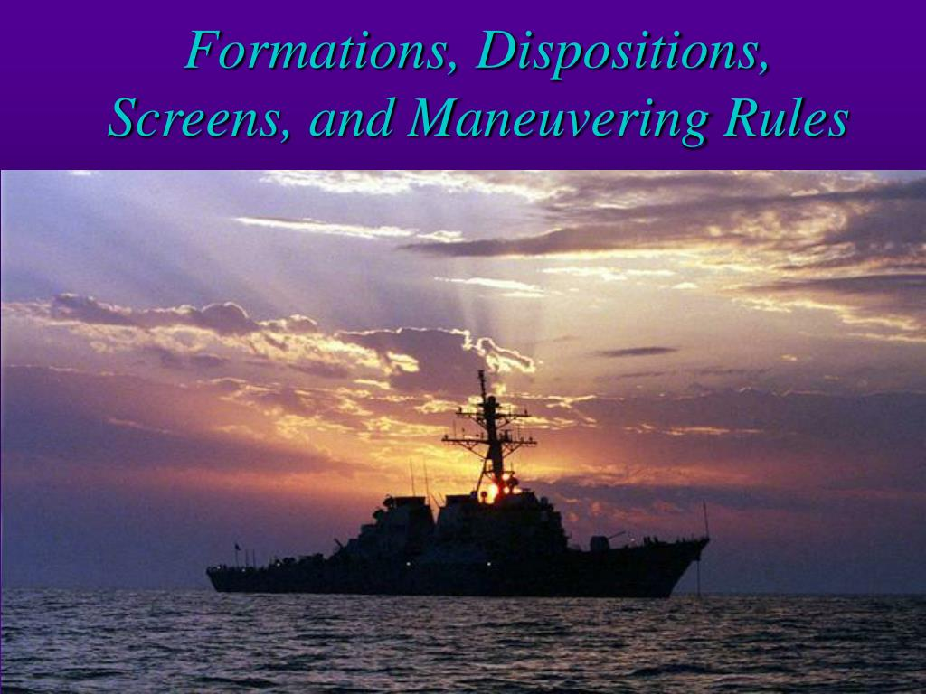 formations dispositions screens and maneuvering rules l.