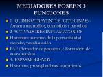 mediadores poseen 3 funciones