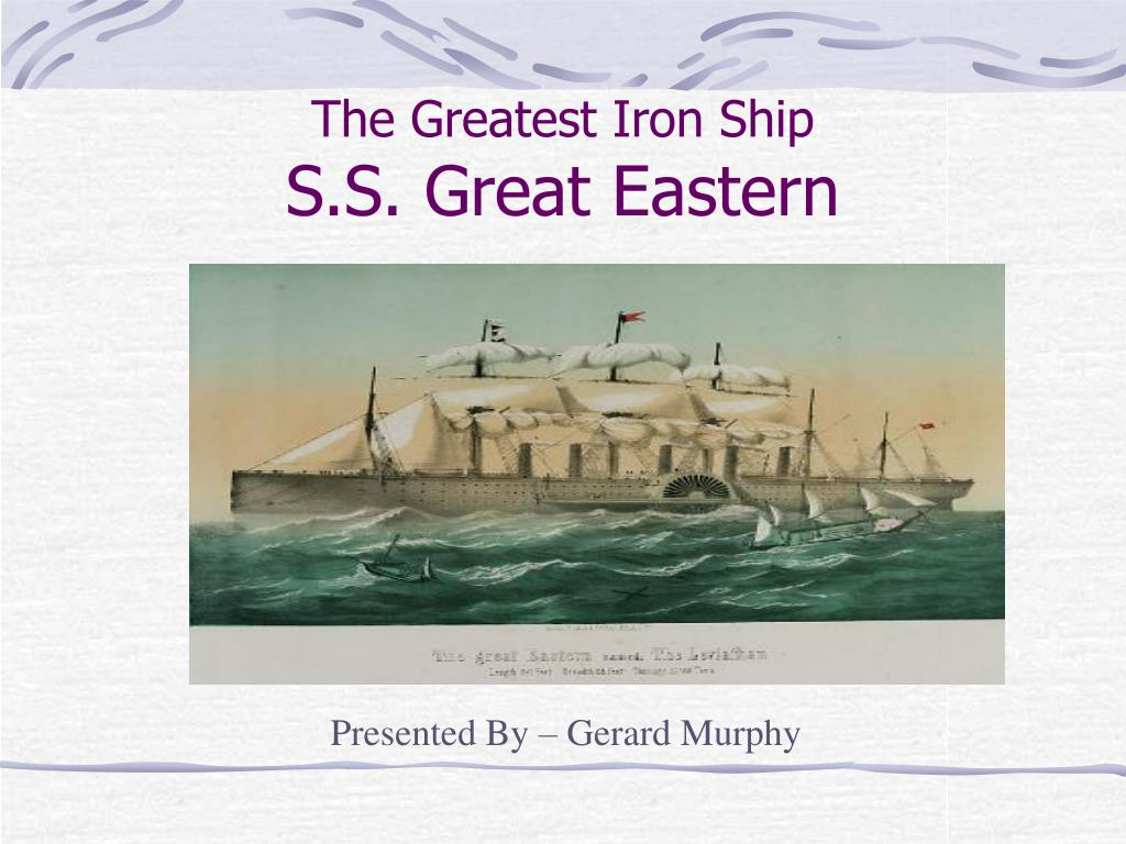 the greatest iron ship s s great eastern l.