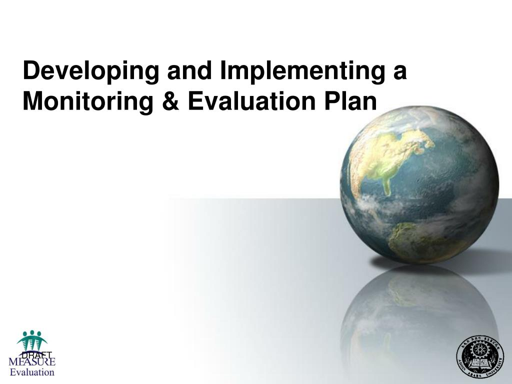developing and implementing a monitoring evaluation plan l.
