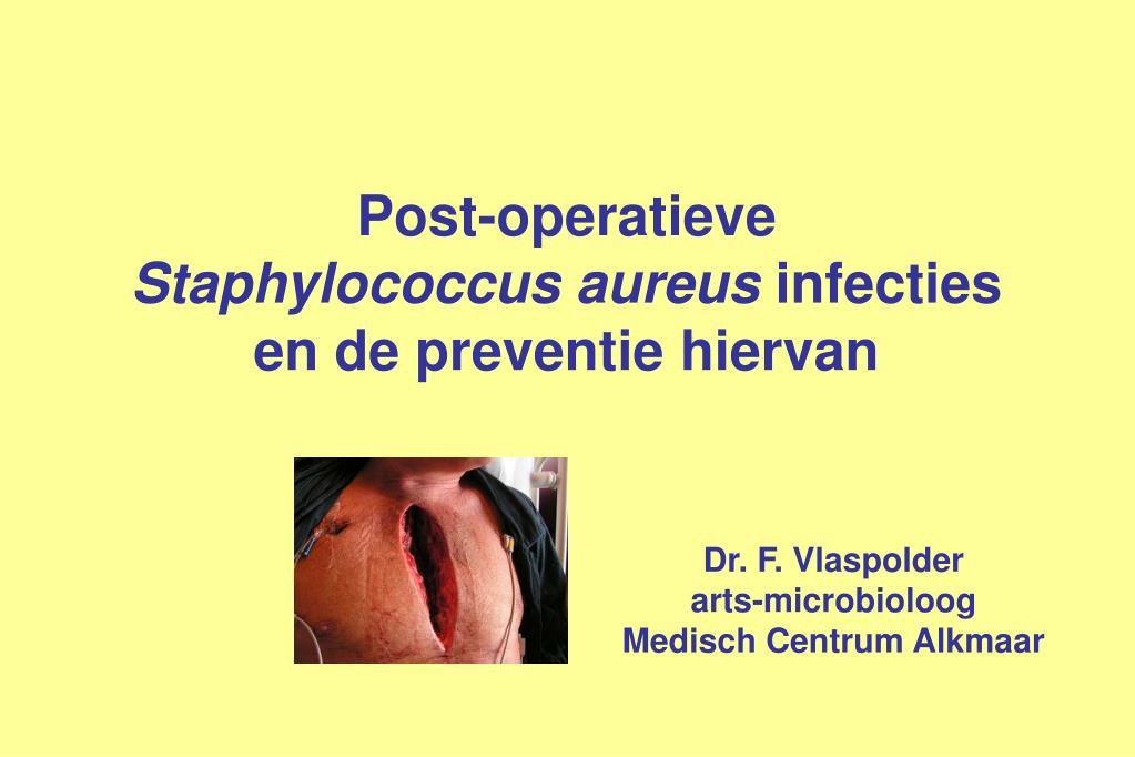 post operatieve staphylococcus aureus infecties en de preventie hiervan l.
