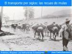 el transporte por siglos las recuas de mulas