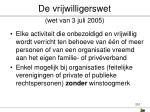 de vrijwilligerswet wet van 3 juli 2005