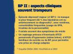 bp ii aspects cliniques souvent trompeurs