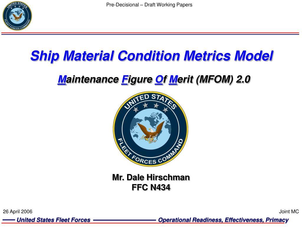 ship material condition metrics model m aintenance f igure o f m erit mfom 2 0 l.