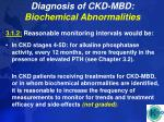 diagnosis of ckd mbd biochemical abnormalities26