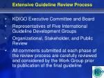 extensive guideline review process