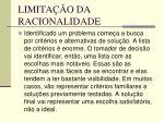 limita o da racionalidade38