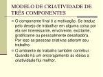 modelo de criatividade de tr s componentes34