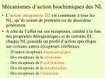 m canismes d action biochimiques des nl