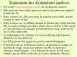traitement des dyskin sies tardives