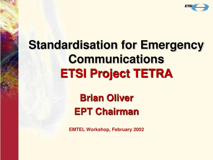 standardisation for emergency communications etsi project tetra n.
