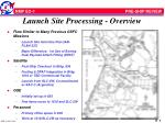 launch site processing overview