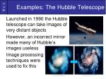 examples the hubble telescope