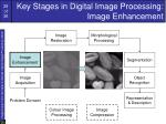 key stages in digital image processing image enhancement