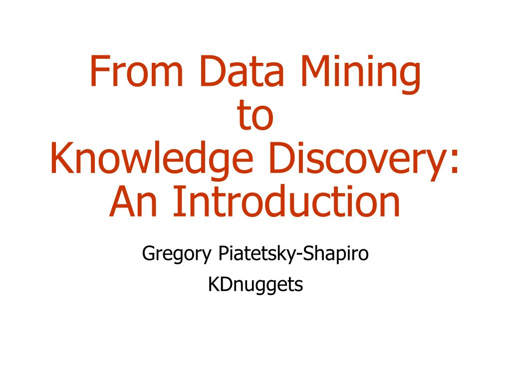 from data mining to knowledge discovery an introduction l.