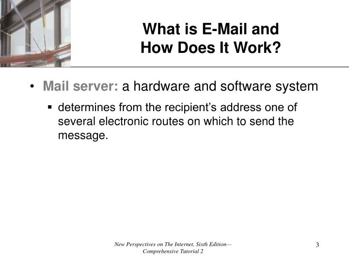 What is e mail and how does it work