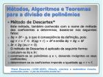 m todos algoritmos e teoremas para a divis o de polin mios