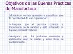 objetivos de las buenas pr cticas de manufactura