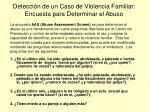 detecci n de un caso de violencia familiar encuesta para determinar el abuso