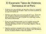 el escenario t pico de violencia domestica en el per2