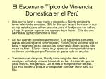 el escenario t pico de violencia domestica en el per3