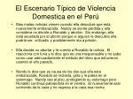 el escenario t pico de violencia domestica en el per5