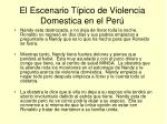 el escenario t pico de violencia domestica en el per6
