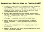 encuesta para detectar violencia familiar radar