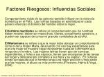 factores riesgosos influencias sociales