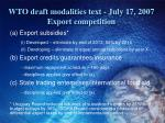 wto draft modalities text july 17 2007 export competition
