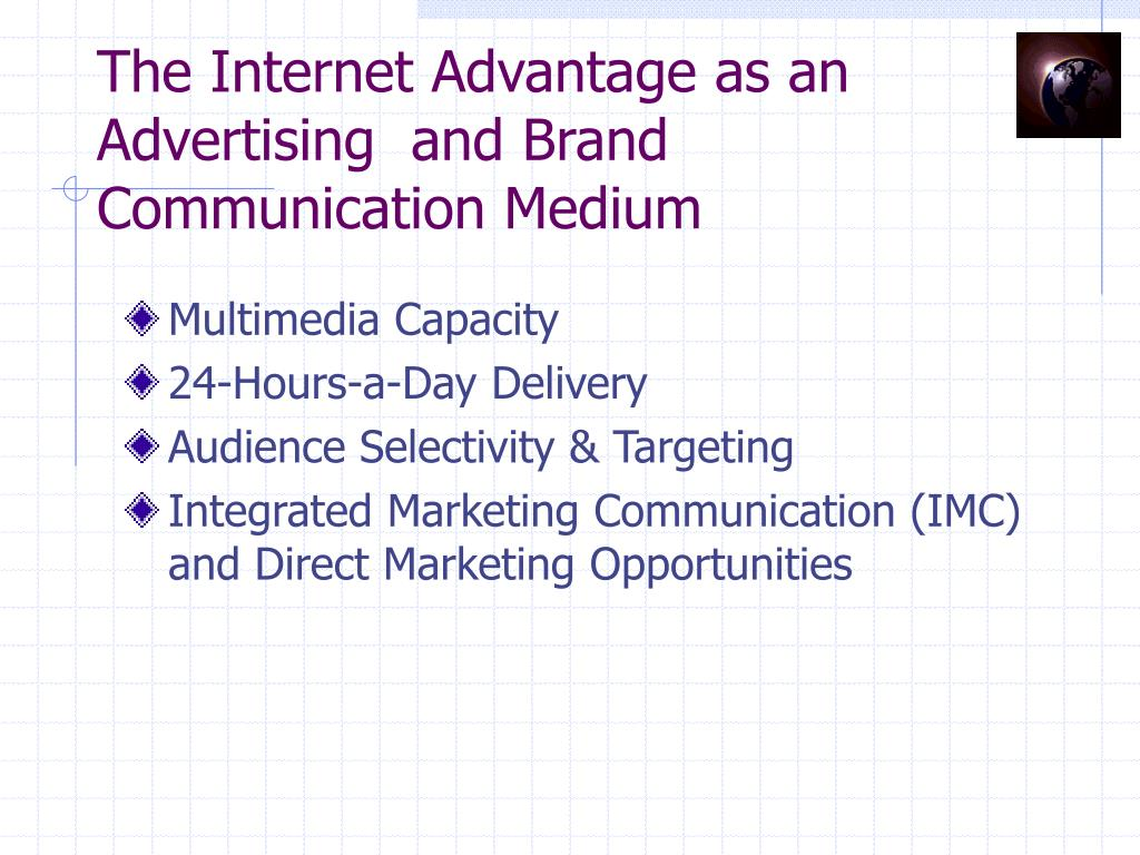 The Internet Advantage as an Advertising  and Brand Communication Medium