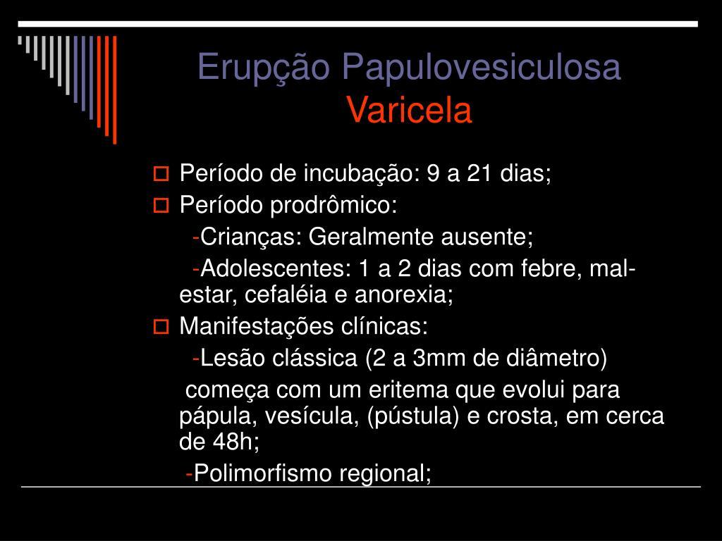 Erupção Papulovesiculosa