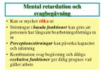 mental retardation och svagbeg vning