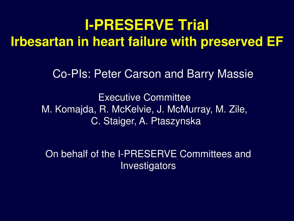 i preserve trial irbesartan in heart failure with preserved ef l.