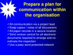 prepare a plan for communication within the organisation
