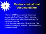 review clinical trial documentation