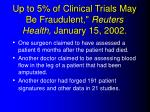 up to 5 of clinical trials may be fraudulent reuters health january 15 2002