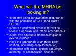 what will the mhra be looking at