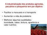 a industrializa o dos produtos agr colas pecu rios e pesqueiros tem por objetivo