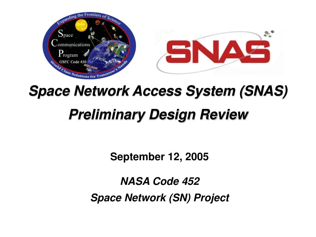 space network access system snas preliminary design review l.