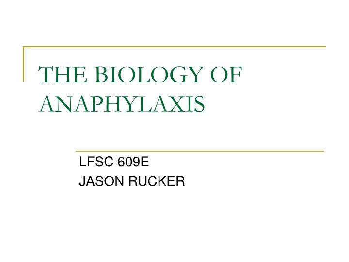 the biology of anaphylaxis n.
