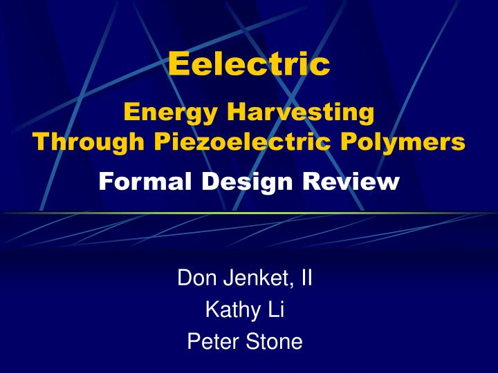 eelectric energy harvesting through piezoelectric polymers formal design review n.