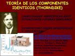 teor a de los componentes identicos thorndike