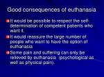 good consequences of euthanasia