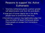 reasons to support vol active euthanasia
