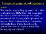 extinguishing agents and equipment