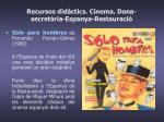 recursos did ctics cinema dona secret ria espanya restauraci