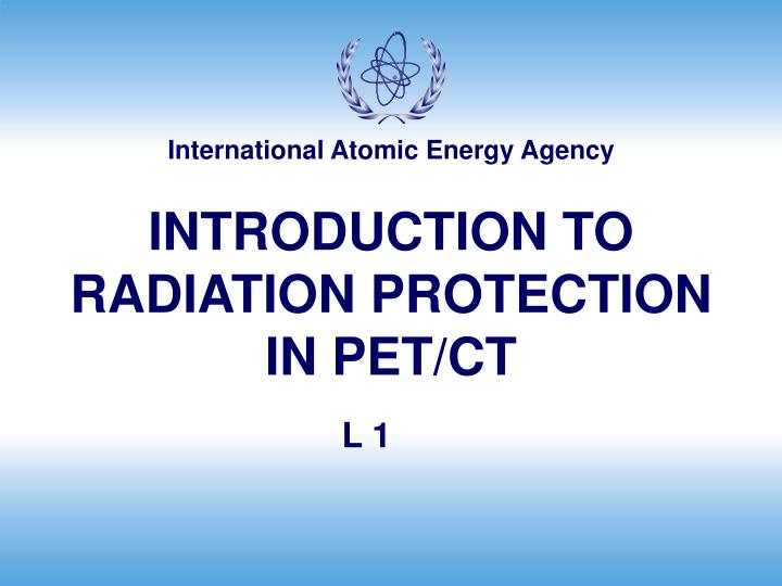 introduction to radiation protection in pet ct n.