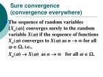 sure convergence convergence everywhere